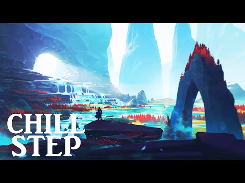 Epic Chillstep Collection 2016 2 Hours