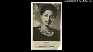 06 Char Din-1949-Suraiya-Kaise Bedardi Se Paala Padha
