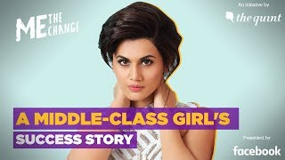 Me, The Change: Watch Taapsee Pannu