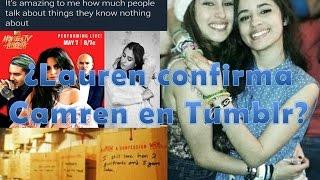 ¿Lauren confirma Camren en Tumblr? y mucho mas (sub english)