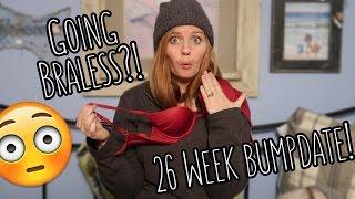 NO MORE BRA! GOING BRA -LESS!! 🙅🏼 26 Week BUMPDATE