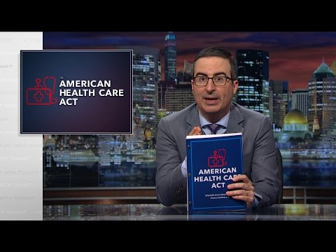 American Health Care Act Last Week Tonight with John Oliver HBO