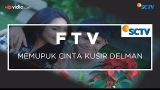 FTV SCTV - Memupuk Cinta Kusir Delman