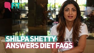 Shilpa Shetty Answers Common Diet-Related FAQs | Quint Fit