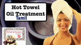 Hot Towel Oil Treatment for Hair - TAMIL Episode 2
