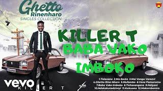 Killer T - Baba Vako Imboko (Official Audio)