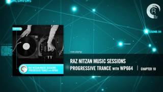 Raz Nitzan Music Sessions - Progressive Trance with WP664 (Chapter 10) **FREE DOWNLOAD**
