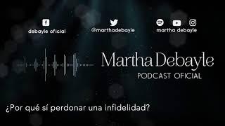 ¿Por qué sí perdonar una infidelidad? Con Tere Díaz | Martha Debayle