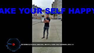 EDO BENIN OLD SCHOOL DANCEHALL MIX BY D  J EDDIE CRUZ OGIERIAKHI  2018 VIDEO