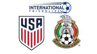 FIFA 18 USA VS MEXICO INTERNATIONAL FRIENDLY