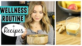 Wellness Routine + Recipes | Lifestyle Tips to Stay Healthy