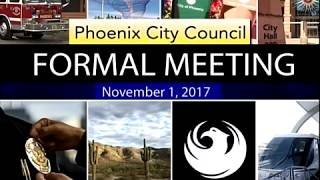 Phoenix City Council Formal Meeting - November 1, 2017