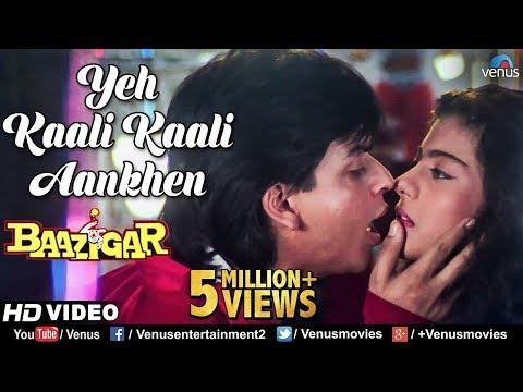 Xxx Mp4 Yeh Kaali Kaali Aankhen Baazigar Shahrukh Khan Amp Kajol HD VIDEO 9039s Bollywood Hindi Song 3gp Sex