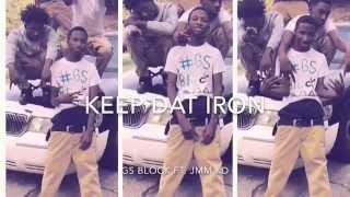 GS Block - Keep dat Iron ft. Jmm Kd