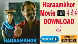 How To Download  Haraamkhor 2017 Latest Bollywood Full HD Movie