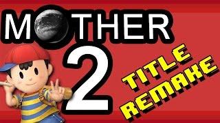 MOTHER 2  -Japanese version- Title remake (1080p)