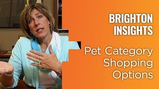 Pet Category Shopping Options - Brighton Insights