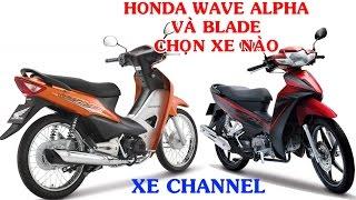 Xe channel | Honda Wave alpha 2017 & Honda Blade 2017 nên chọn xe nào