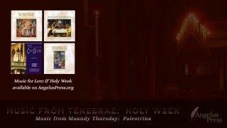 Maundy Thursday Tenebrae:  Palestrina