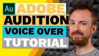 Adobe Audition Voice Over Tutorial (Presets for Voice Overs)