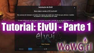 Tutorial: Addon ElvUI - Parte 1