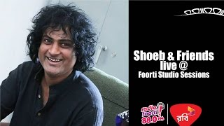 Robi Presents Foorti Studio Sessions with Shoeb & Friends