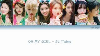 OH MY GIRL (오마이걸) – Je T'aime Lyrics (Han|Rom|Eng|Color Coded)