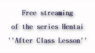 Hentai Full Epsode of ''After Class Lesson''