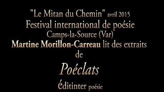 Martine Morillon-Carreau lit des extraits de Poéclats (Mitan du Chemin, Camps-la-Source, Var, 2015)