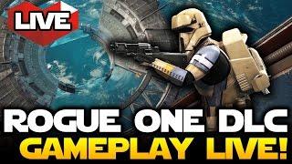 Star Wars Battlefront LIVE - Rogue One Scarif DLC NEW GAMEPLAY!
