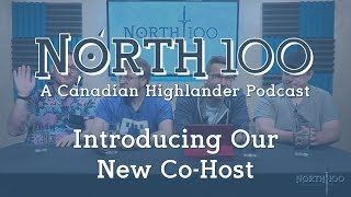 North 100 Ep51 - Introducing Our New Co-Host