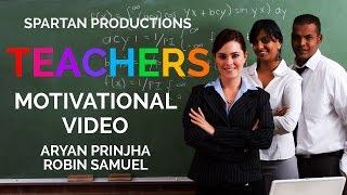 Teachers - An Inspirational Video
