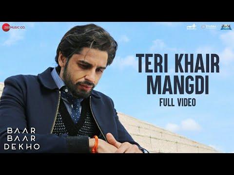 Teri Khair Mangdi - Full Video | Baar Baar Dekho | Sidharth Malhotra & Katrina Kaif | Bilal Saeed