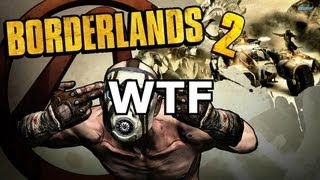 Borderlands 2 - WTF - Glitches and funny moments