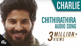 Charlie || Chithirathira Audio Song Official..Dulquer Salmaan, Vijay Yesudas