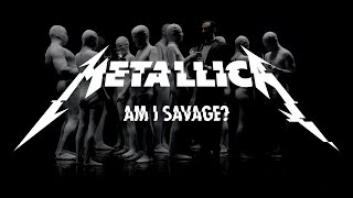 Metallica: Am I Savage? (Official Music Video)