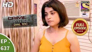 Crime Patrol Dial 100 - क्राइम पेट्रोल - Ep 637 - Full Episode - 24th October, 2017