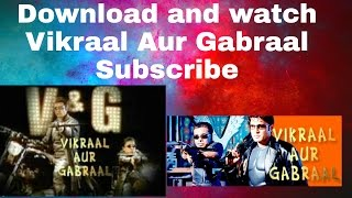 Download and Watch Vikraal Aur Gabraal All Full Episode in tune.pk app