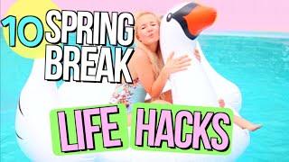 10 DIY Spring Break & Summer Life Hacks!