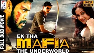 EK THA MAFIA THE UNDERWORLD - Dubbed Full Movie | Hindi Movies 2016 Full Movie HD