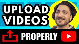 How to UPLOAD VIDEO on YouTube Properly!