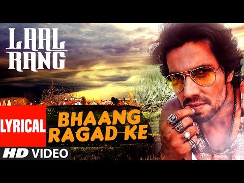 Xxx Mp4 Bhaang Ragad Ke Lyrical Video Song LAAL RANG Randeep Hooda T Series 3gp Sex