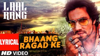 Bhaang Ragad Ke Lyrical Video Song | LAAL RANG | Randeep Hooda | T-Series
