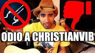 ODIO A CHRISTIANVIB | Mira Lo Que Me Hizo!