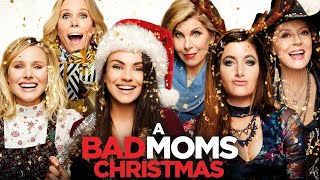 A BAD MOMS CHRISTMAS MOVIE REVIEW!!!!!!