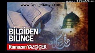 Ramazan Yazçiçek - Bilgiden Biline - Radyo Denge - 1.Bölüm