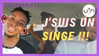 J'SUIS UN SINGE ! - SHAZAMANCE N°5