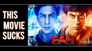 Shah Rukh Khan's Fan - This Movie Sucks - Bollywood Gandu