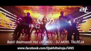 Babli Badmaash Hai (AT MIX) - DJ Akhil Talreja