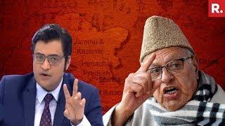 Farooq Abdullah Dreams Of 'Gifting PoK' To Pakistan   The Debate With Arnab Goswami